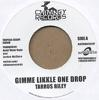 GIMME LIKKLE ONE DROP/AIN`T NO GIVING IN